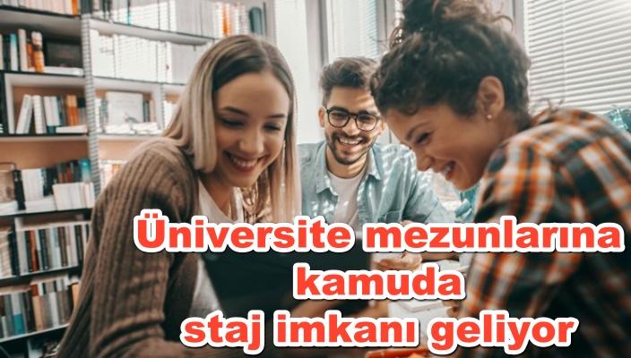 Üniversite mezunlarına kamuda staj imkanı geliyor