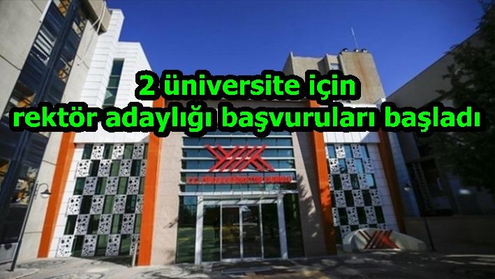 2 üniversite için rektör adaylığı başvuruları başladı