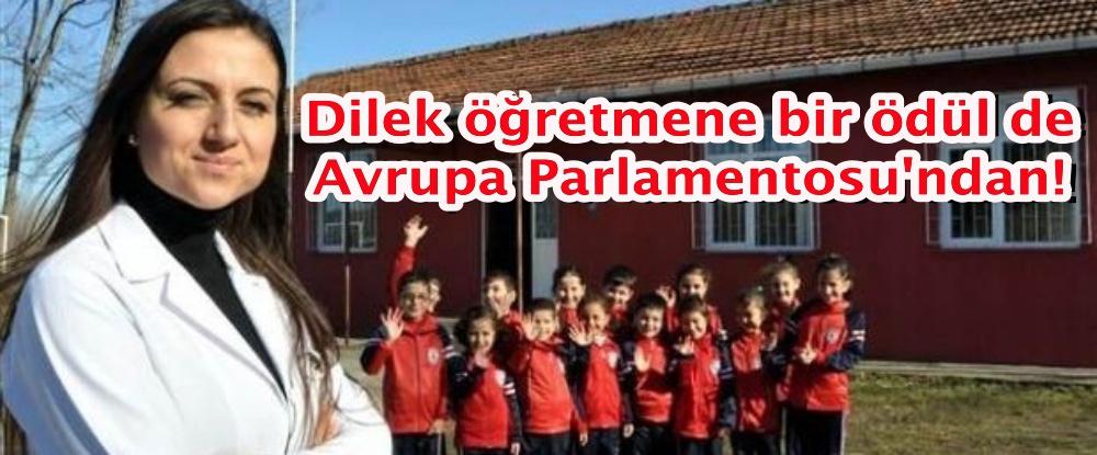 Dilek öğretmene bir ödül de Avrupa Parlamentosu'ndan!