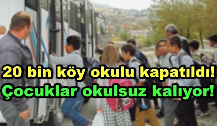 20 bin köy okulu kapatıldı! Çocuklar okulsuz kalıyor!