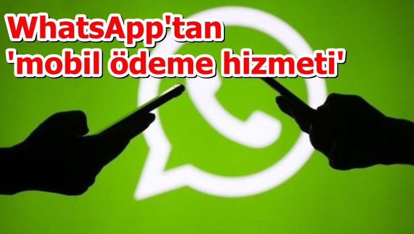 WhatsApp'tan 'mobil ödeme hizmeti'