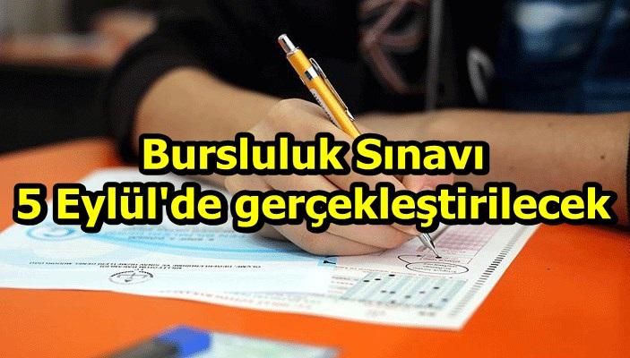 Bursluluk Sınavı 5 Eylül'de gerçekleştirilecek