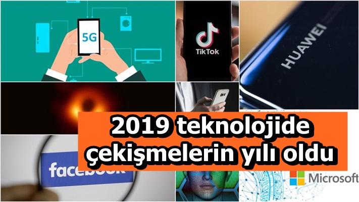 2019 teknolojide çekişmelerin yılı oldu