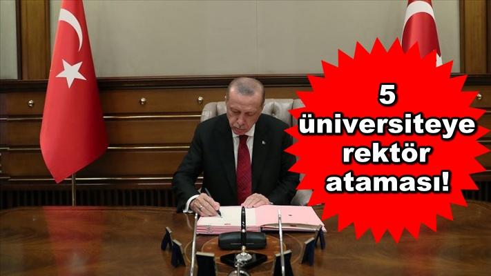 5 üniversiteye rektör ataması!