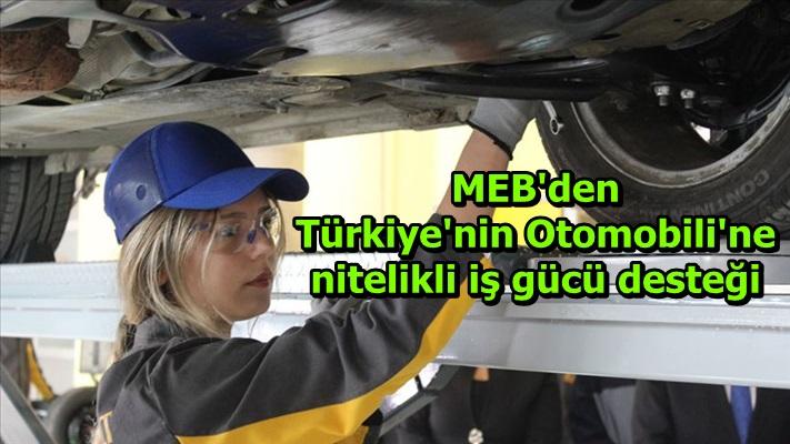 MEB'den Türkiye'nin Otomobili'ne nitelikli iş gücü desteği