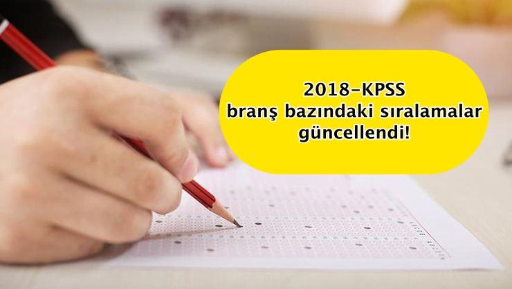 2018-KPSS branş bazındaki sıralamalar güncellendi!