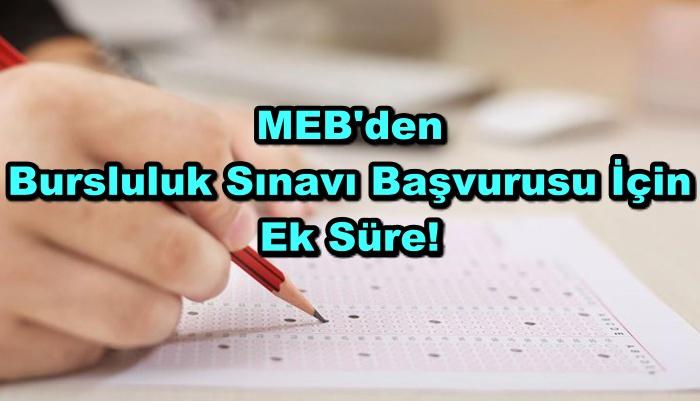 MEB'den Bursluluk Sınavı Başvurusu İçin Ek Süre!