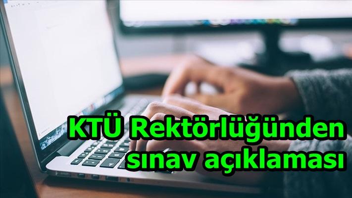 KTÜ Rektörlüğünden sınav açıklaması