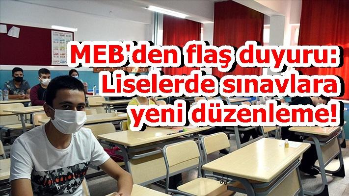MEB'den flaş duyuru: Liselerde sınavlara yeni düzenleme!
