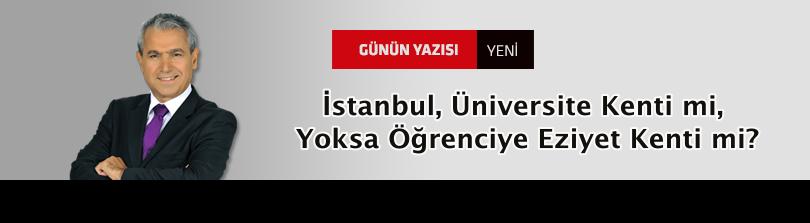 İstanbul, Üniversite Kenti mi, Yoksa Öğrenciye Eziyet Kenti mi?