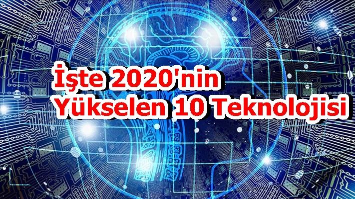 'İşte 2020'nin Yükselen 10 Teknolojisi'
