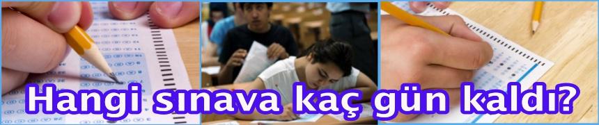 Hangi sınava kaç gün kaldı?