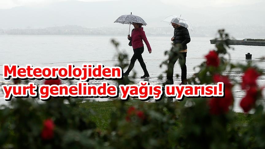 Meteorolojiden yurt genelinde yağış uyarısı!