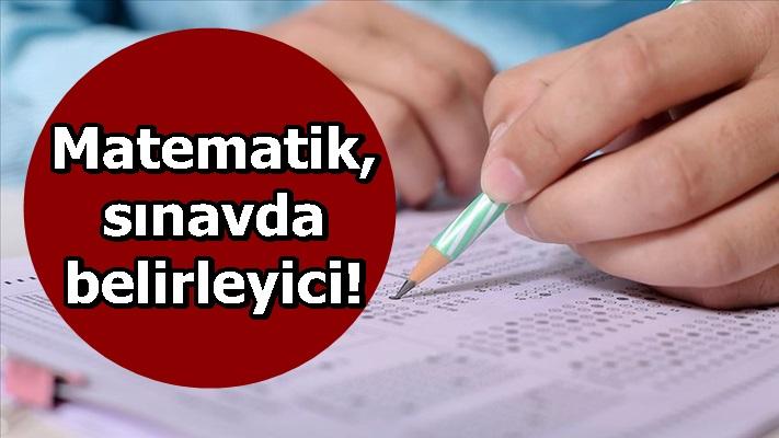 Matematik, sınavda belirleyici!