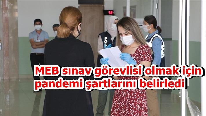 MEB sınav görevlisi olmak için pandemi şartlarını belirledi