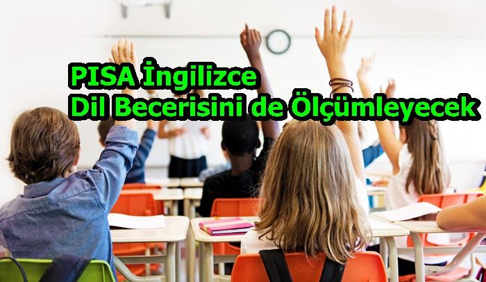 PISA İngilizce Dil Becerisini de Ölçümleyecek