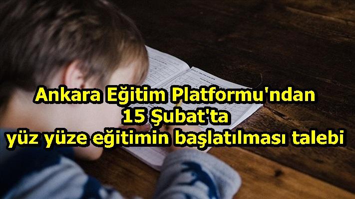 Ankara Eğitim Platformu'ndan 15 Şubat'ta yüz yüze eğitimin başlatılması talebi