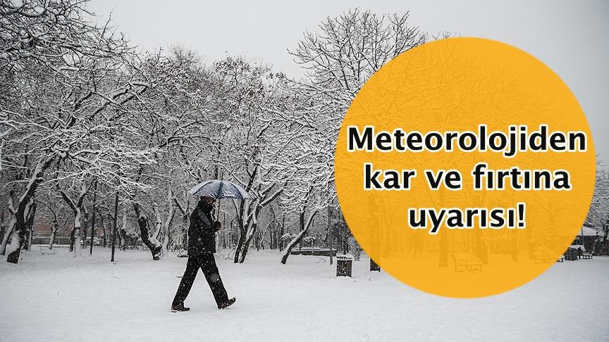 Meteorolojiden kar ve fırtına uyarısı!