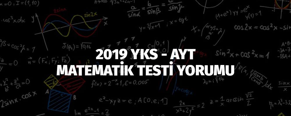 2019 YKS - AYT MATEMATİK TESTİ YORUMU