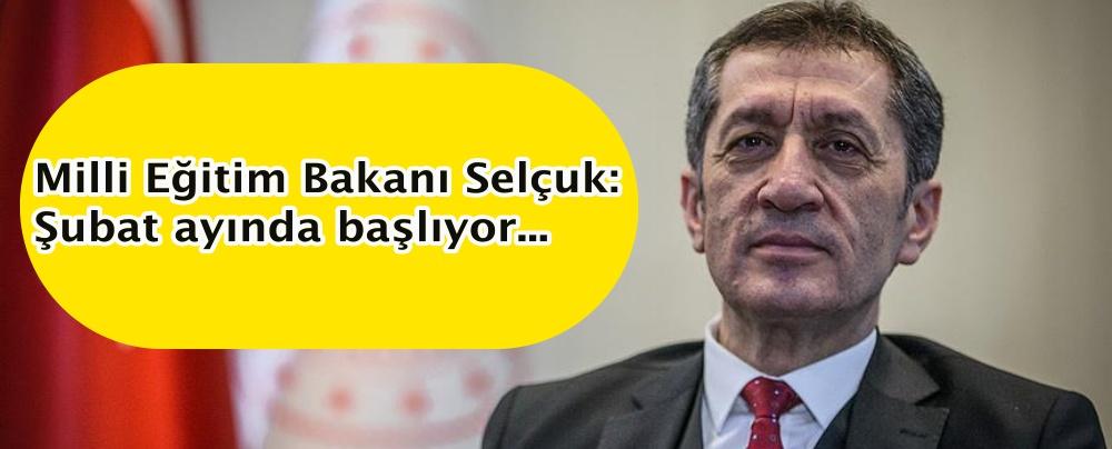 Milli Eğitim Bakanı Selçuk: Şubat ayında başlıyor...