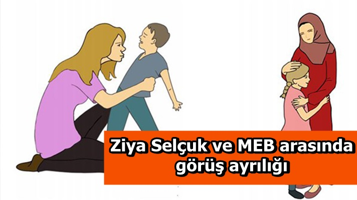 Ziya Selçuk ve MEB arasında görüş ayrılığı