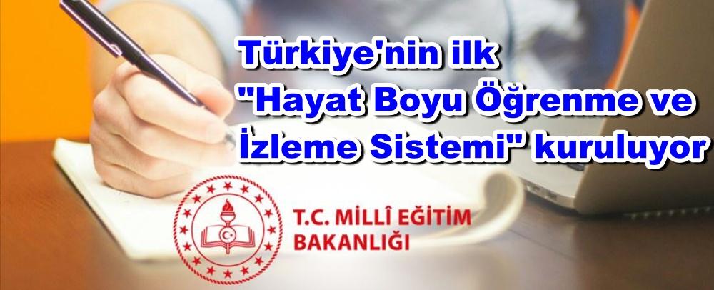"""Türkiye'nin ilk """"Hayat Boyu Öğrenme ve İzleme Sistemi"""" kuruluyor"""