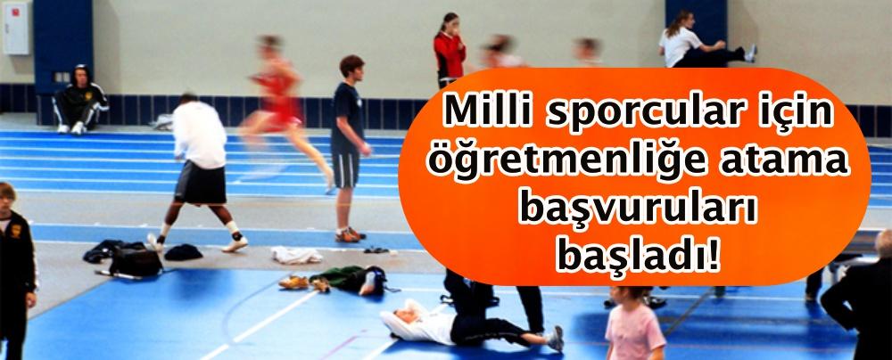 Milli sporcular için öğretmenliğe atama başvuruları başladı!