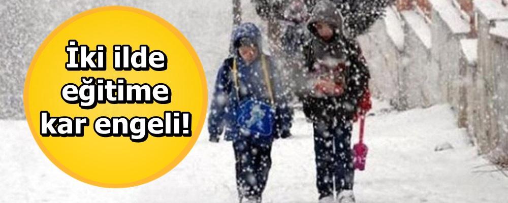 İki ilde eğitime kar engeli!