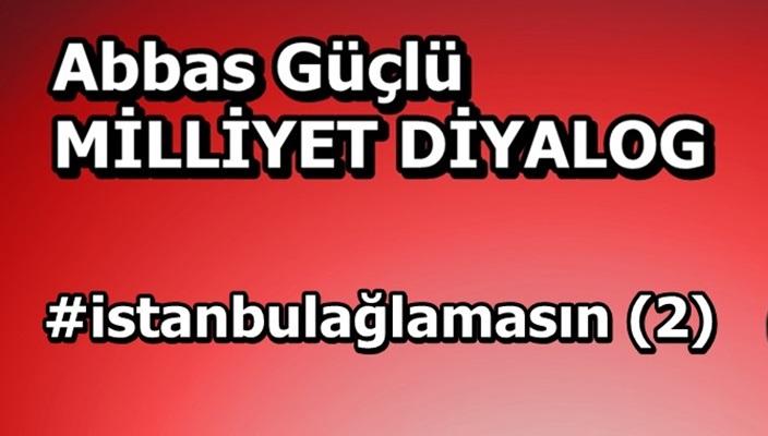 #istanbulağlamasın (2)