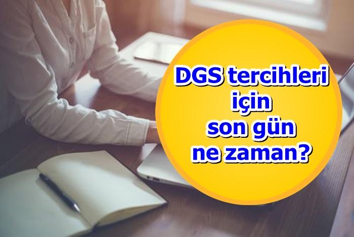 DGS tercihleri için son gün ne zaman?