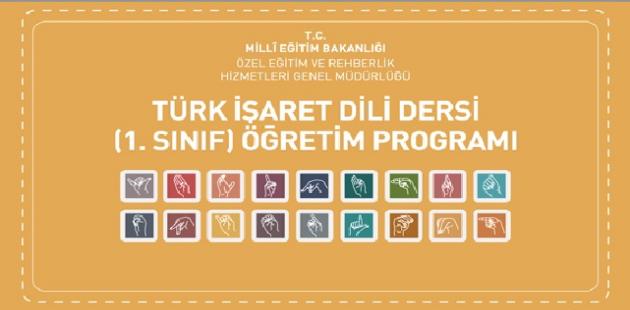 Türk İşaret Dili Dersi öğretim programı yayımlandı