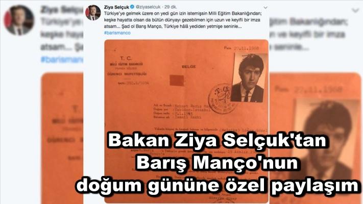 Bakan Ziya Selçuk'tan Barış Manço'nun doğum gününe özel paylaşım
