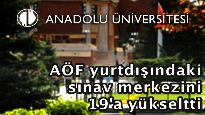 AÖF, yurtdışındaki sınav merkezini 19'a yükseltti