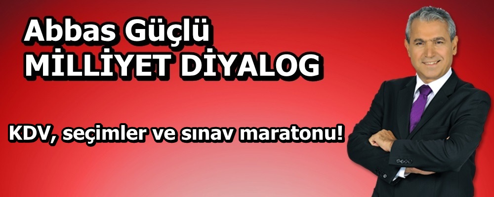 KDV, seçimler ve sınav maratonu!