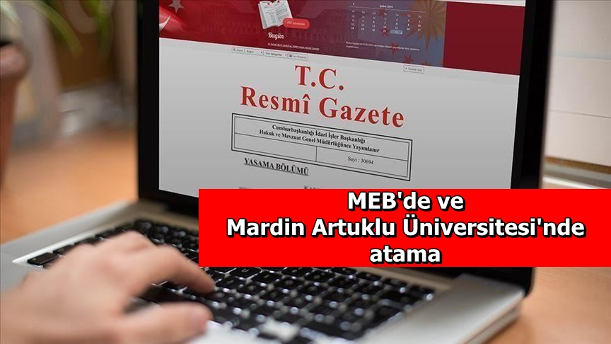 MEB'de ve Mardin Artuklu Üniversitesi'nde atama