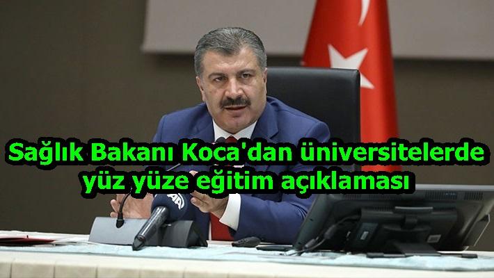 Sağlık Bakanı Koca'dan üniversitelerde yüz yüze eğitim açıklaması