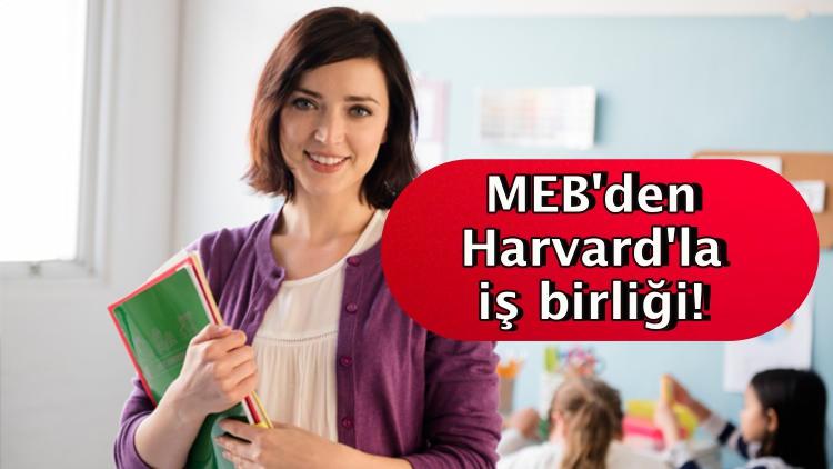 MEB'den Harvard'la iş birliği!