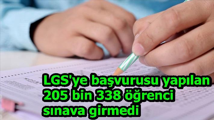 LGS'ye başvurusu yapılan 205 bin 338 öğrenci sınava girmedi