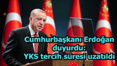 Cumhurbaşkanı Erdoğan duyurdu: YKS tercih süresi uzatıldı