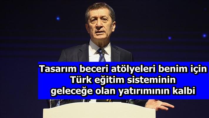 Tasarım beceri atölyeleri benim için Türk eğitim sisteminin geleceğe olan yatırımının kalbi