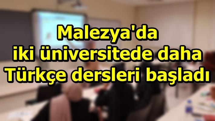 Malezya'da iki üniversitede daha Türkçe dersleri başladı