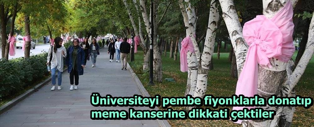 Üniversiteyi pembe fiyonklarla donatıp meme kanserine dikkati çektiler