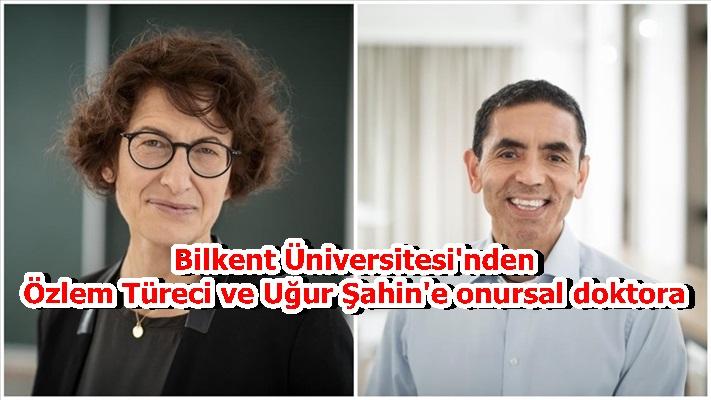 Bilkent Üniversitesi'nden Özlem Türeci ve Uğur Şahin'e onursal doktora