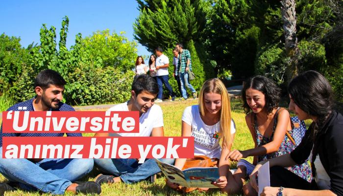 'Üniversite anımız bile yok'