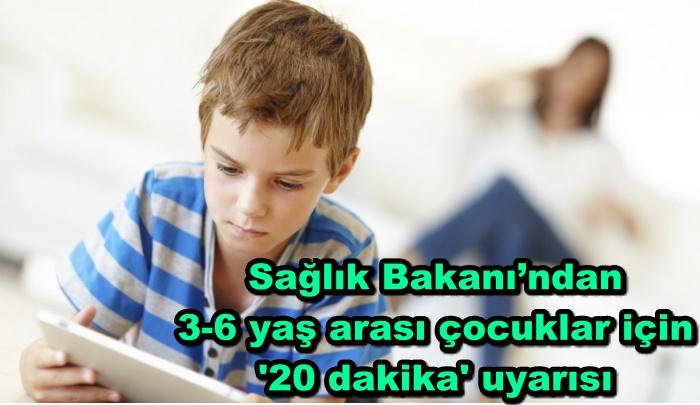 Sağlık Bakanı'ndan 3-6 yaş arası çocuklar için '20 dakika' uyarısı