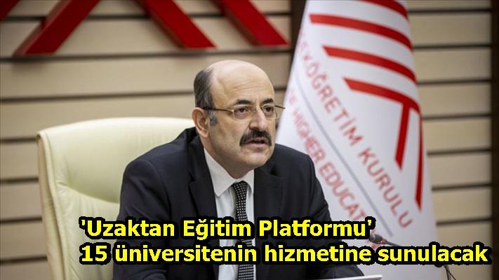 'Uzaktan Eğitim Platformu' 15 üniversitenin hizmetine sunulacak
