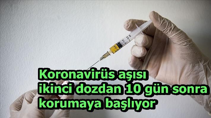 Koronavirüs aşısı ikinci dozdan 10 gün sonra korumaya başlıyor