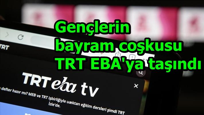 Gençlerin bayram coşkusu TRT EBA'ya taşındı