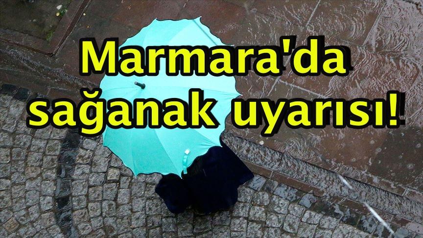 Marmara'da sağanak uyarısı!