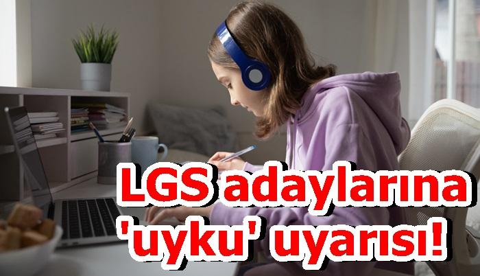 LGS adaylarına 'uyku' uyarısı!